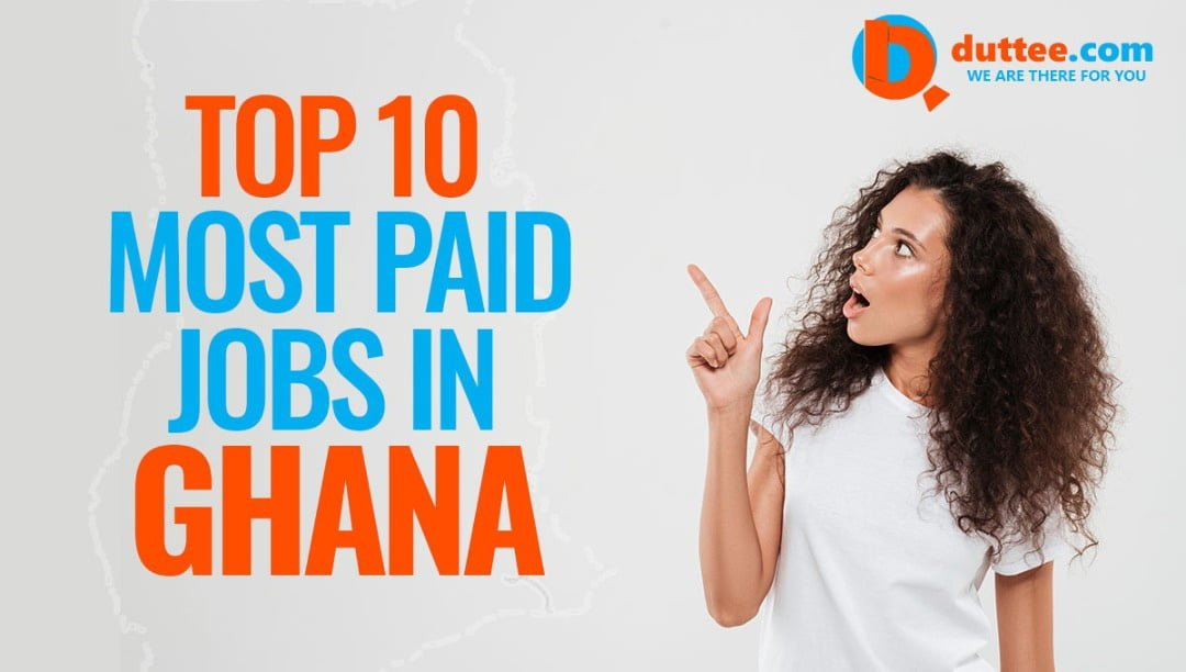 Top 10 Most Paid Jobs In Ghana